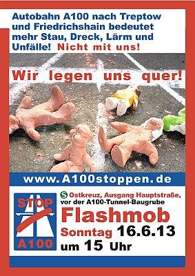 Flashmob A100 stoppen! Wir legen uns quer! 16.6.2013 um 15 Uhr am Bahnhof Berlin-Ostkreuz