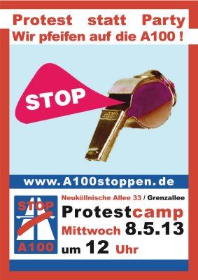 Protest statt Party: Wir pfeifen auf die A100 am 8.5.2013 um 12 Uhr in Neukölln