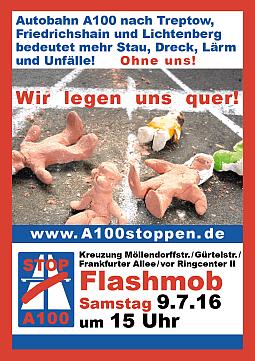 Flashmob A100 stoppen! Wir legen uns quer! 9.7.2016 Kreuzung Frankfurter Allee/ Gürtelstr./Möllendorffstr. am Ringcenter II U-Bahn U5 Frankfurter Allee