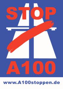 Aktionsbündnis A100 stoppen! Netzwerk gegen die Verlängerung der Stadtautobahn A100 in Berlin